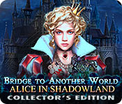 Bridge to Another World: Alice in Shadowland Collector's Edition