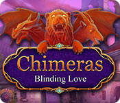 Chimeras: Blinding Love