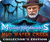 Mystery of the Ancients: Mud Water Creek Collector's Edition
