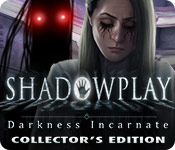 Shadowplay: Darkness Incarnate Collector's Edition