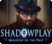 Shadowplay: Whispers of the Past