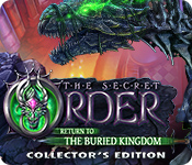 The Secret Order: Return to the Buried Kingdom Collector's Edition